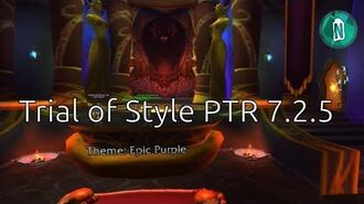 Trial of Style patch 7.2.5 PTR WoW Legion