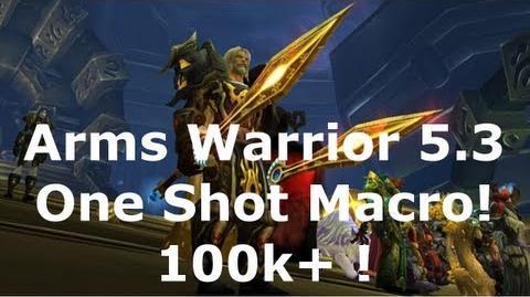 World Of Warcraft Arms Warrior One Shot Macro 5