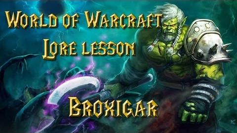 World of Warcraft lore lesson 57 Broxigar