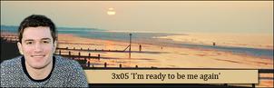3x05 Im ready to be me again