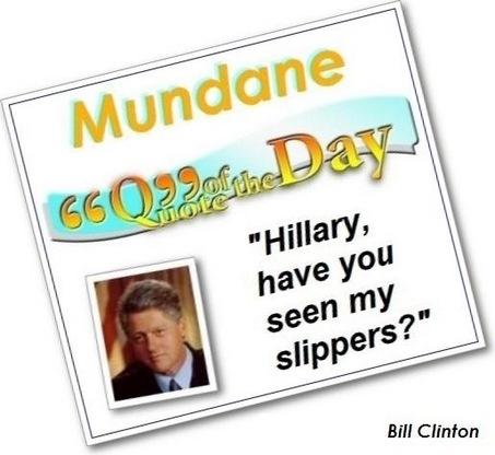 Mundane quote clinton