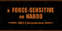 A Force-Sensitive on Naboo