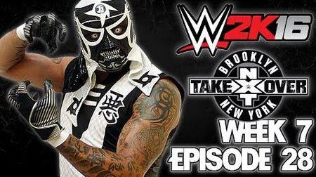 WWE 2K16 Universe - EPISODE 28 - WEEK 7 NXT TakeOver Brooklyn-0