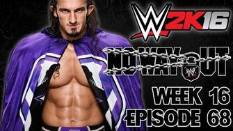WWE 2K16 Universe - EPISODE 68 - WEEK 16 No Way Out