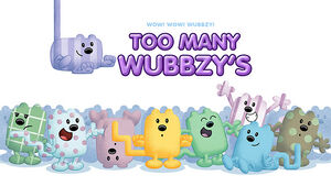 Too Many Wubbzy's