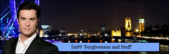 5x09 Forgiveness and Stuff