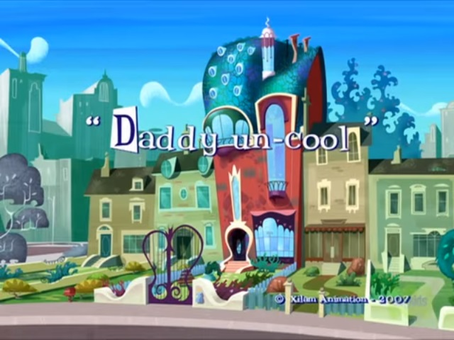 File:Xilam - A Kind of Magic - Daddy Un-Cool - Episode Title Card.jpg