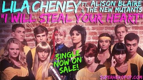 """LILA CHENEY ft. DAZZLER & The NEW MUTANTS - """"I Will Steal Your Heart!"""""""