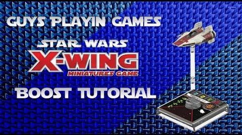 FFG- Star Wars- X-Wing Miniatures Tutorial - Boosting