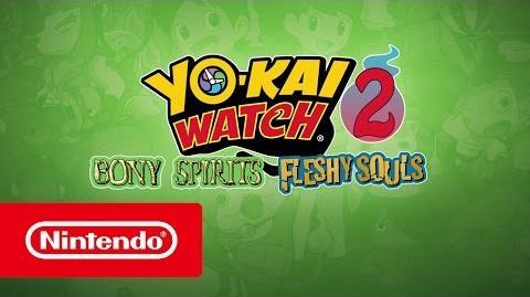 YO-KAI WATCH 2 Bony Spirits & YO-KAI WATCH 2 Fleshy Souls – Introduction Trailer (Nintendo 3DS)
