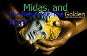 Midas, The Return Of The Golden Touch