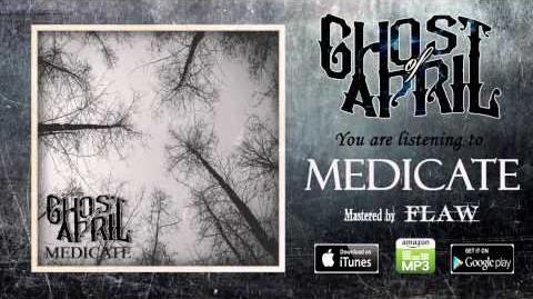 Ghost of April - Medicate New Single 2015
