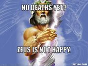 Zeus-meme-generator-no-deaths-yet-zeus-is-not-happy-458a82