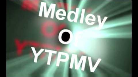 Remake of Medley of YTPMV