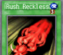 Rush Recklessly