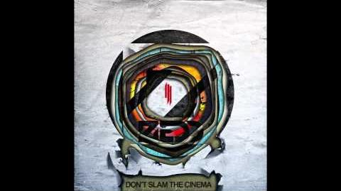 Zedd & Skrillex - Don't Slam The Cinema