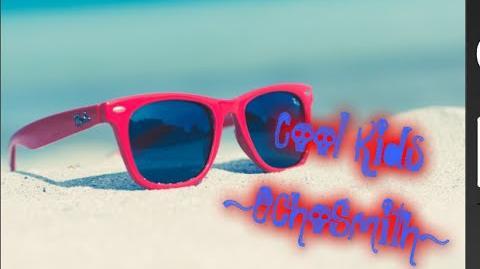 ~AJMV~ Cool Kids